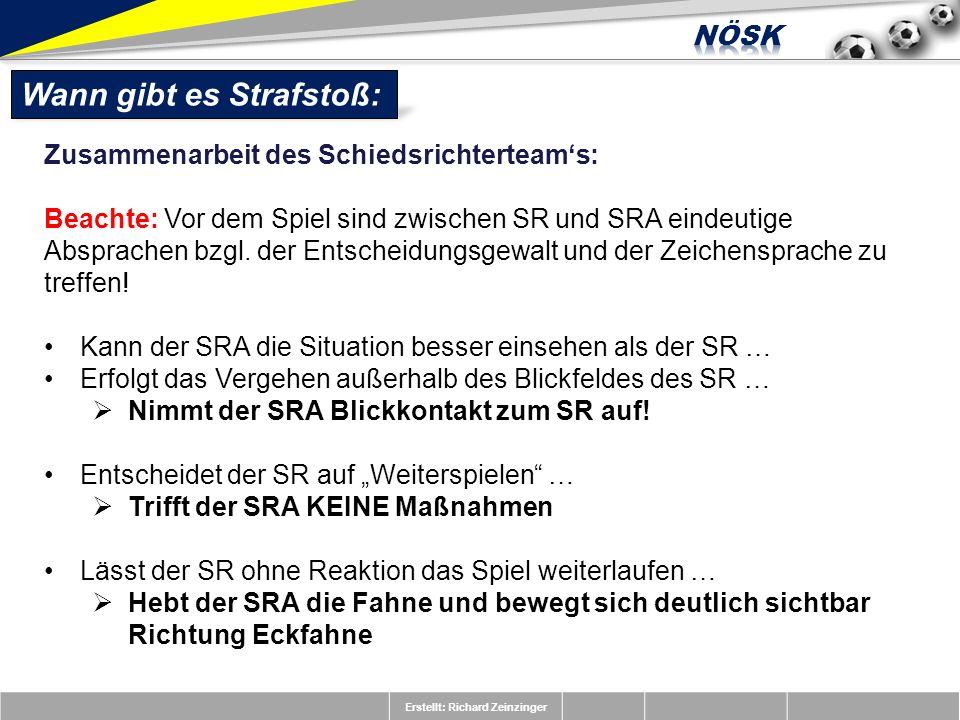 Erstellt: Richard Zeinzinger Wann gibt es Strafstoß: Zusammenarbeit des Schiedsrichterteams: Beachte: Vor dem Spiel sind zwischen SR und SRA eindeutig