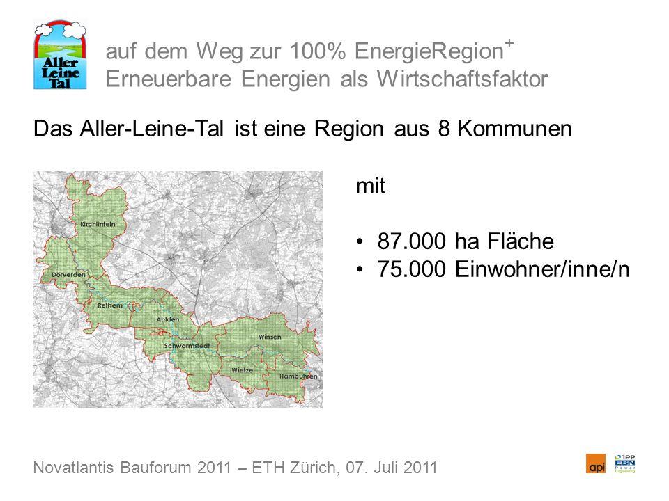 auf dem Weg zur 100% EnergieRegion + Erneuerbare Energien als Wirtschaftsfaktor Das Aller-Leine-Tal ist eine Region aus 8 Kommunen Novatlantis Bauforu