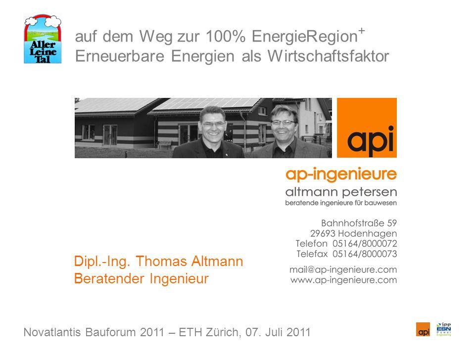 Dipl.-Ing. Thomas Altmann Beratender Ingenieur auf dem Weg zur 100% EnergieRegion + Erneuerbare Energien als Wirtschaftsfaktor Novatlantis Bauforum 20
