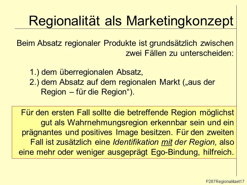 Regionalität als Marketingkonzept P287Regionalitaet17 Beim Absatz regionaler Produkte ist grundsätzlich zwischen zwei Fällen zu unterscheiden: 1.) dem