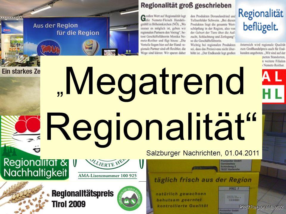 P287Regionalitaet02 Megatrend Regionalität Salzburger Nachrichten, 01.04.2011