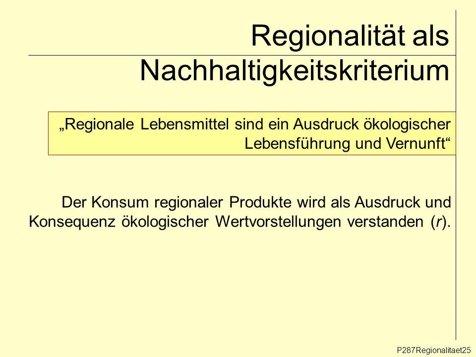 Regionalität als Nachhaltigkeitskriterium P287Regionalitaet25 Regionale Lebensmittel sind ein Ausdruck ökologischer Lebensführung und Vernunft Der Kon