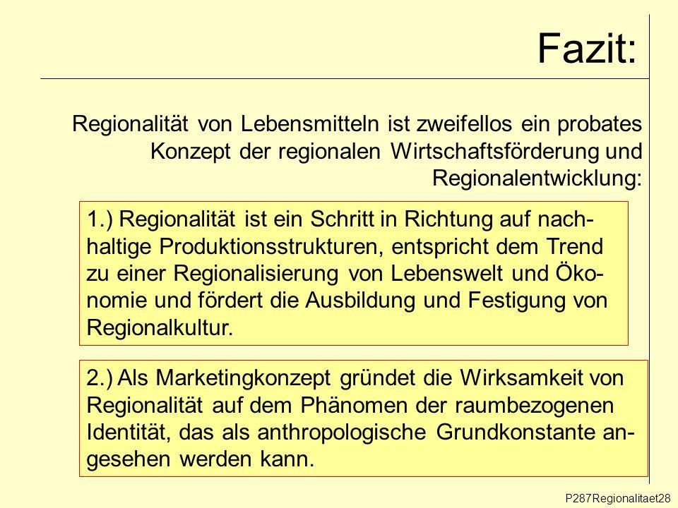 Fazit: P287Regionalitaet28 Regionalität von Lebensmitteln ist zweifellos ein probates Konzept der regionalen Wirtschaftsförderung und Regionalentwickl