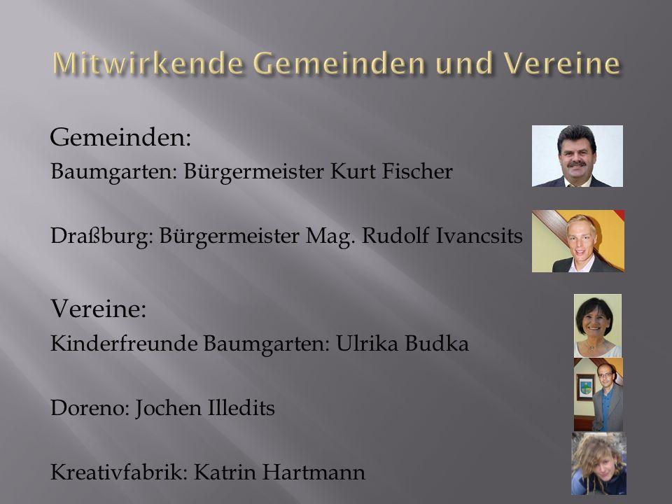 Gemeinden: Baumgarten: Bürgermeister Kurt Fischer Draßburg: Bürgermeister Mag.