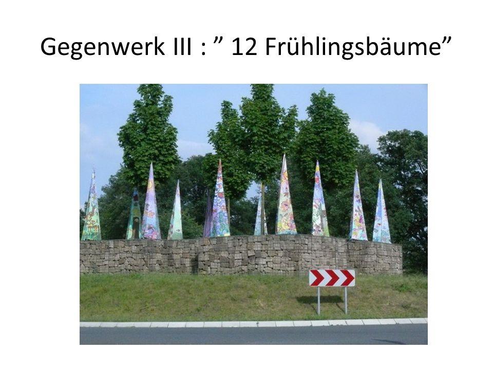 Gegenwerk III : 12 Frühlingsbäume