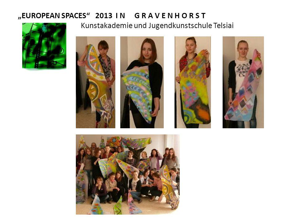 EUROPEAN SPACES 2013 I N G R A V E N H O R S T Kunstakademie und Jugendkunstschule Telsiai