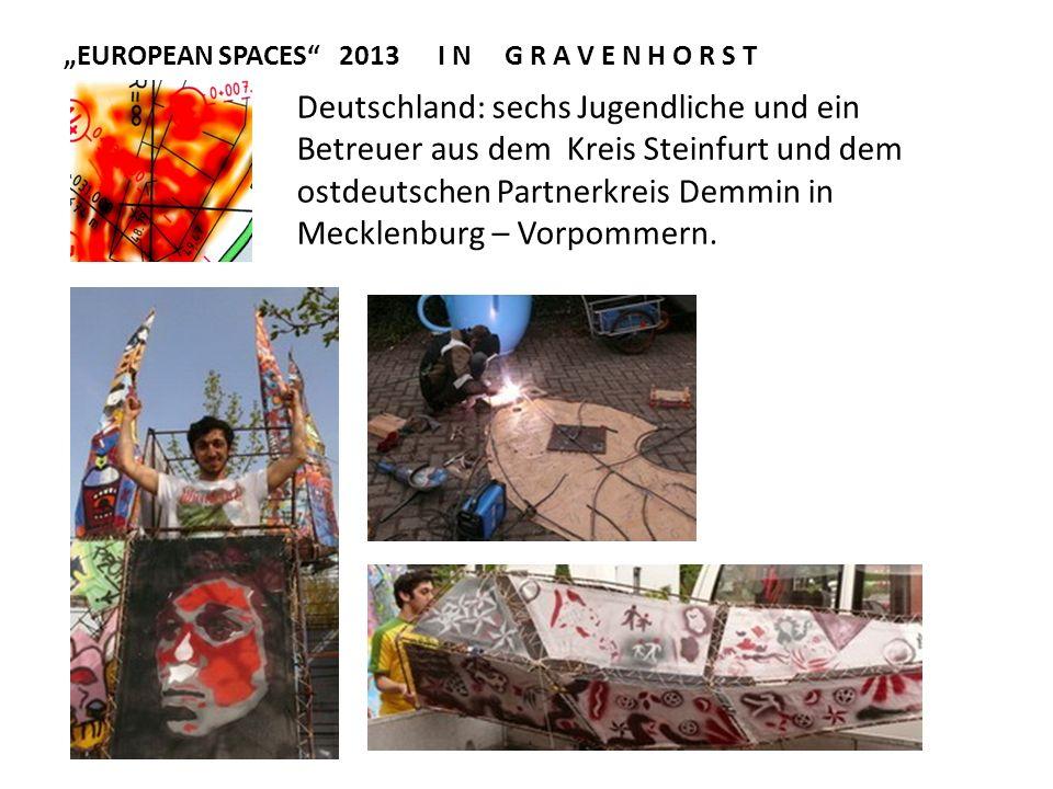 EUROPEAN SPACES 2013 I N G R A V E N H O R S T Deutschland: sechs Jugendliche und ein Betreuer aus dem Kreis Steinfurt und dem ostdeutschen Partnerkre