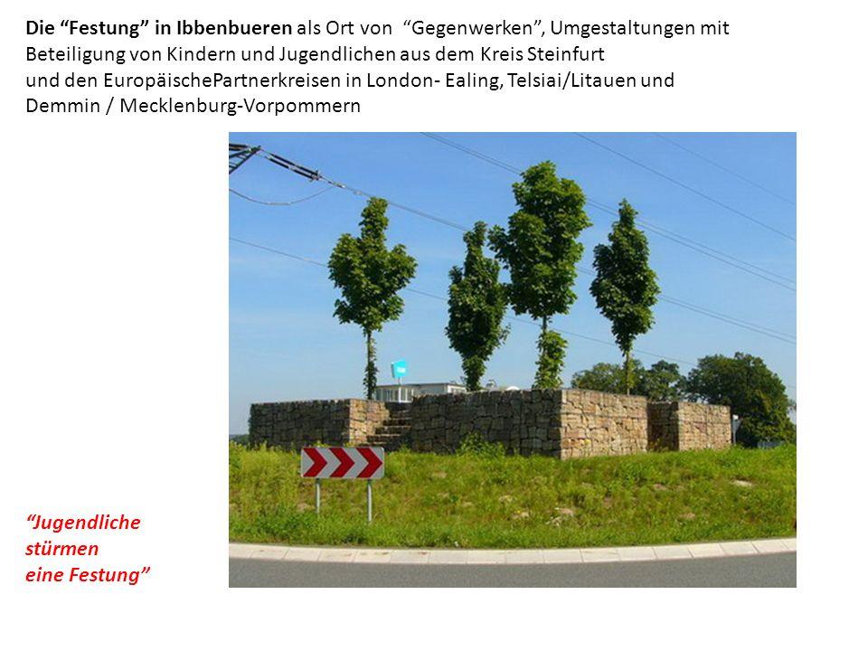 Die Festung in Ibbenbueren als Ort von Gegenwerken, Umgestaltungen mit Beteiligung von Kindern und Jugendlichen aus dem Kreis Steinfurt und den Europä