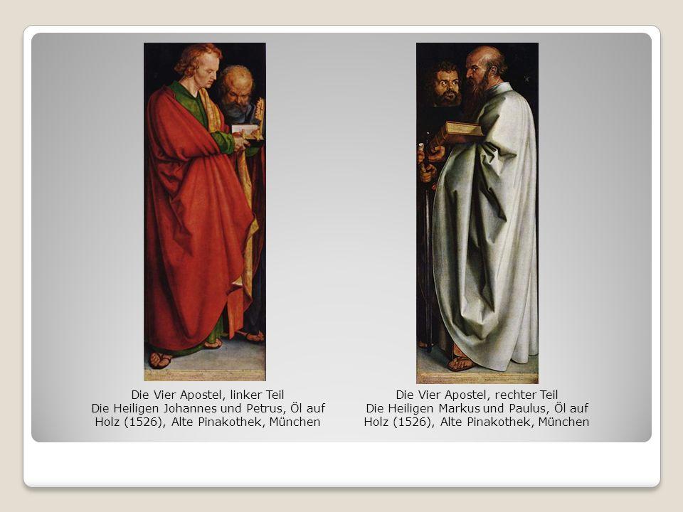 Die Vier Apostel, linker Teil Die Heiligen Johannes und Petrus, Öl auf Holz (1526), Alte Pinakothek, München Die Vier Apostel, rechter Teil Die Heilig