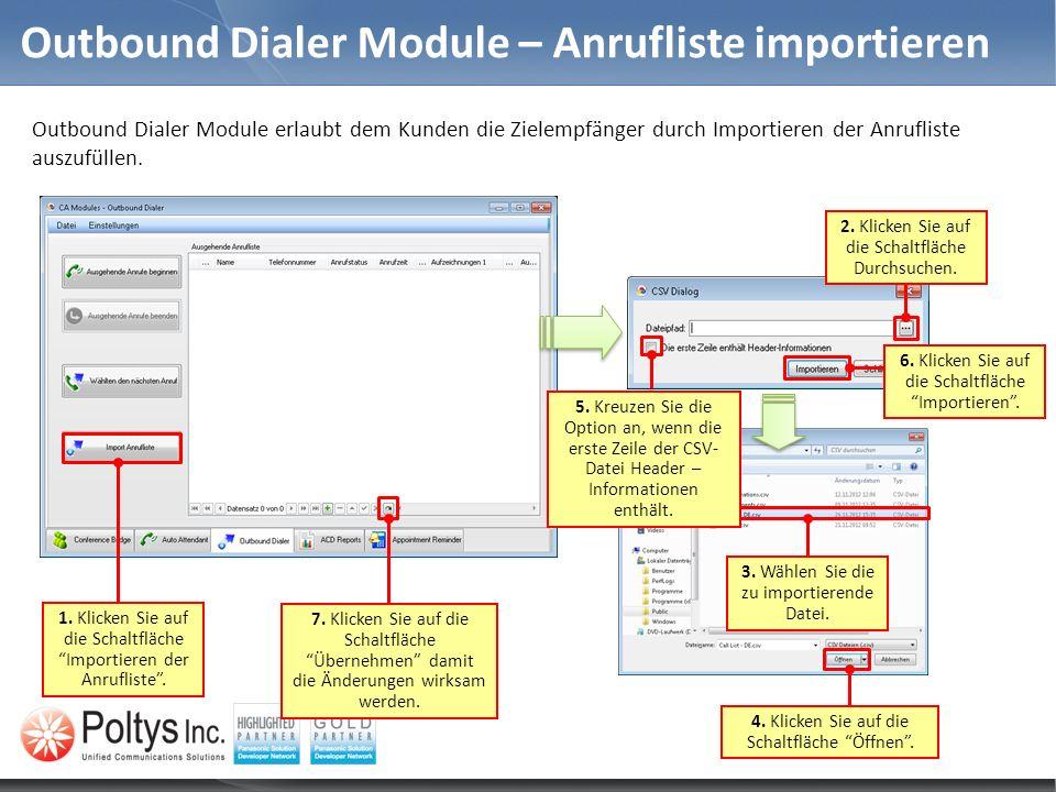 Outbound Dialer Module – Anrufliste importieren Outbound Dialer Module erlaubt dem Kunden die Zielempfänger durch Importieren der Anrufliste auszufüll