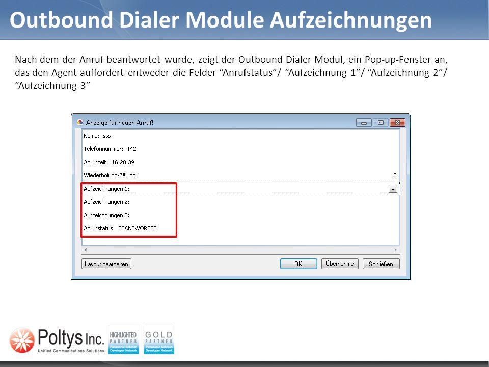 Outbound Dialer Module Aufzeichnungen Nach dem der Anruf beantwortet wurde, zeigt der Outbound Dialer Modul, ein Pop-up-Fenster an, das den Agent auffordert entweder die Felder Anrufstatus/ Aufzeichnung 1/ Aufzeichnung 2/ Aufzeichnung 3