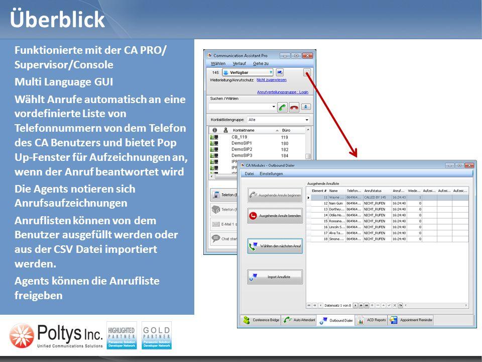 Überblick Funktionierte mit der CA PRO/ Supervisor/Console Multi Language GUI Wählt Anrufe automatisch an eine vordefinierte Liste von Telefonnummern