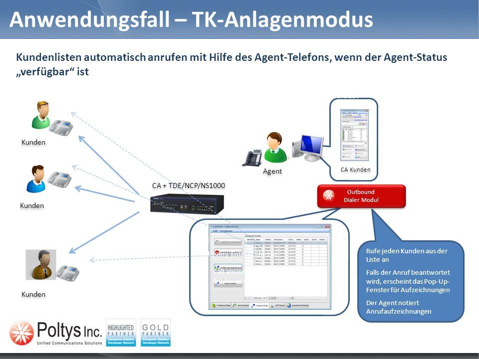Anwendungsfall – TK-Anlagenmodus Rufe jeden Kunden aus der Liste an Falls der Anruf beantwortet wird, erscheint das Pop-Up- Fenster für Aufzeichnungen