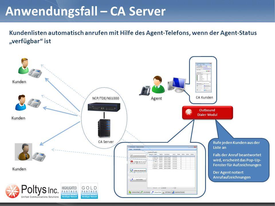 Anwendungsfall – CA Server Rufe jeden Kunden aus der Liste an Falls der Anruf beantwortet wird, erscheint das Pop-Up- Fenster für Aufzeichnungen Der A
