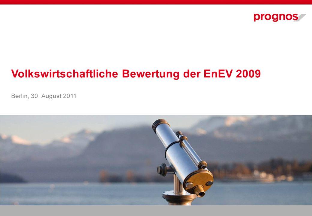 Volkswirtschaftliche Bewertung der EnEV 2009 Berlin, 30. August 2011