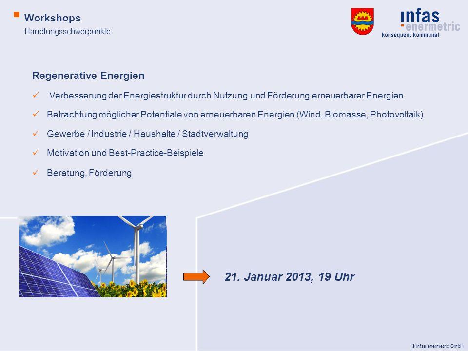 © infas enermetric GmbH Handlungsschwerpunkte Workshops Regenerative Energien Verbesserung der Energiestruktur durch Nutzung und Förderung erneuerbare
