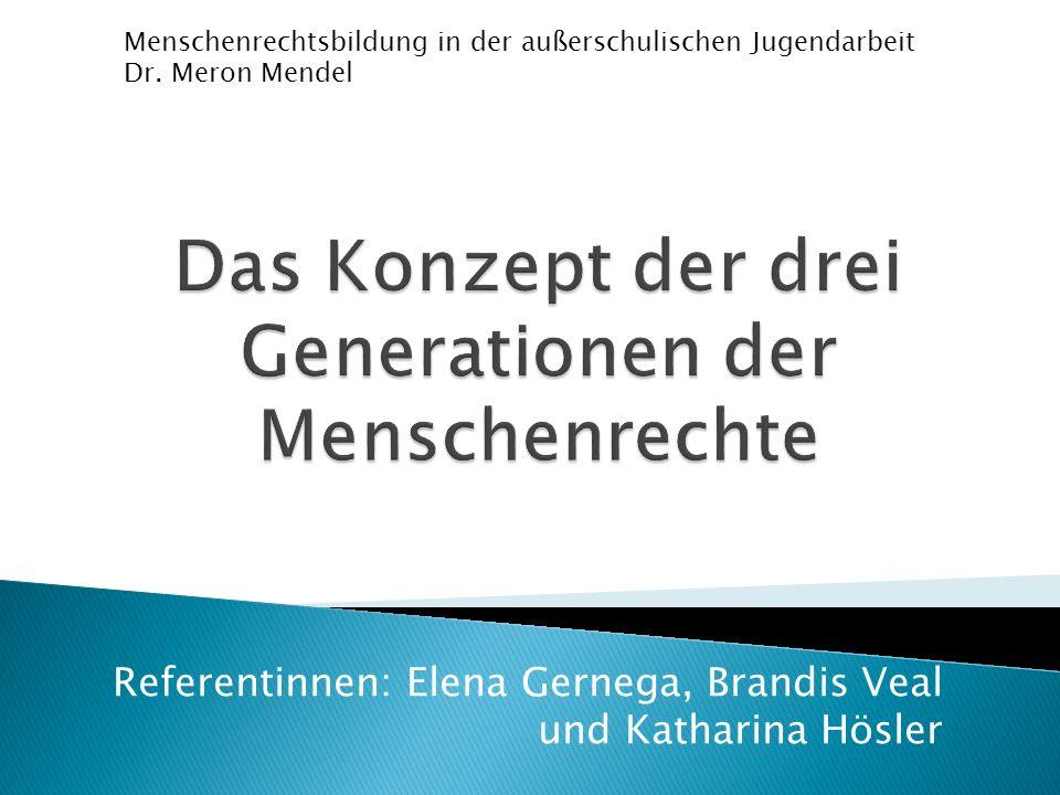 Referentinnen: Elena Gernega, Brandis Veal und Katharina Hösler Menschenrechtsbildung in der außerschulischen Jugendarbeit Dr.
