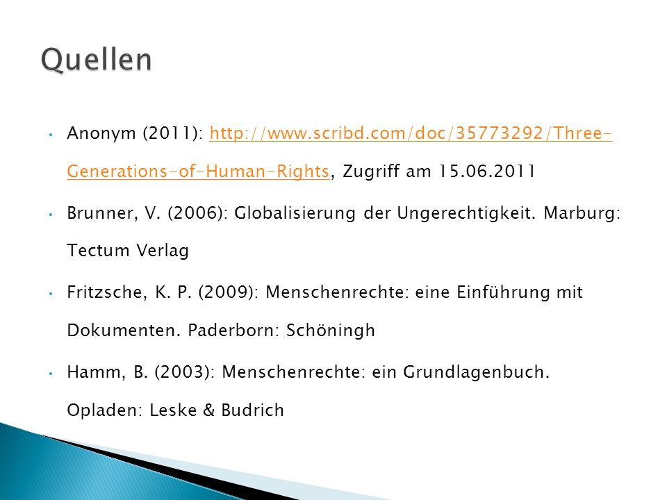 Anonym (2011): http://www.scribd.com/doc/35773292/Three- Generations-of-Human-Rights, Zugriff am 15.06.2011http://www.scribd.com/doc/35773292/Three- G
