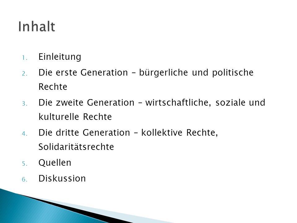1.Einleitung 2. Die erste Generation – bürgerliche und politische Rechte 3.