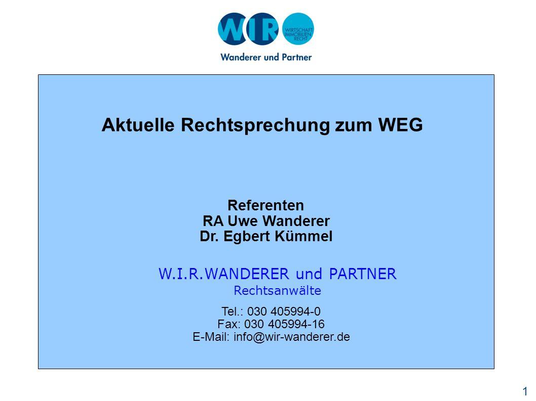1 Referenten RA Uwe Wanderer Dr. Egbert Kümmel W.I.R.WANDERER und PARTNER Rechtsanwälte Tel.: 030 405994-0 Fax: 030 405994-16 E-Mail: info@wir-wandere