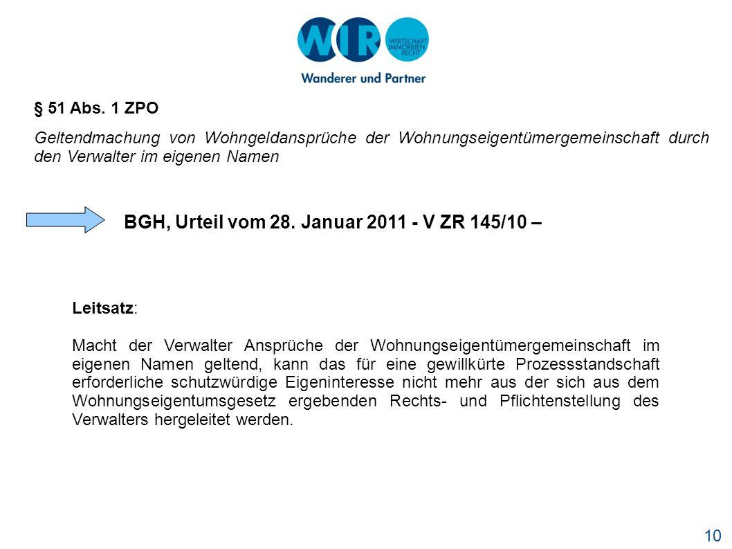 10 § 51 Abs. 1 ZPO Geltendmachung von Wohngeldansprüche der Wohnungseigentümergemeinschaft durch den Verwalter im eigenen Namen BGH, Urteil vom 28. Ja