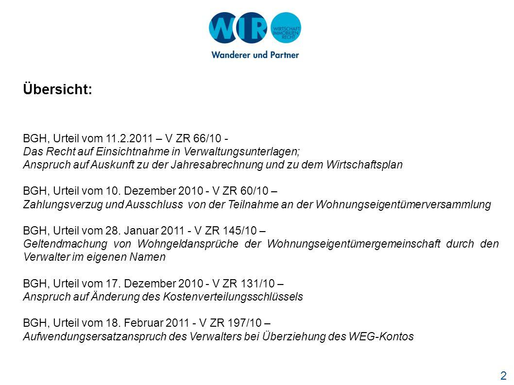 2 Übersicht: BGH, Urteil vom 11.2.2011 – V ZR 66/10 - Das Recht auf Einsichtnahme in Verwaltungsunterlagen; Anspruch auf Auskunft zu der Jahresabrechnung und zu dem Wirtschaftsplan BGH, Urteil vom 10.