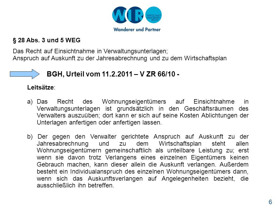 6 § 28 Abs. 3 und 5 WEG Das Recht auf Einsichtnahme in Verwaltungsunterlagen; Anspruch auf Auskunft zu der Jahresabrechnung und zu dem Wirtschaftsplan