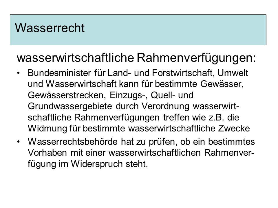 wasserwirtschaftliche Rahmenverfügungen: Bundesminister für Land- und Forstwirtschaft, Umwelt und Wasserwirtschaft kann für bestimmte Gewässer, Gewäss