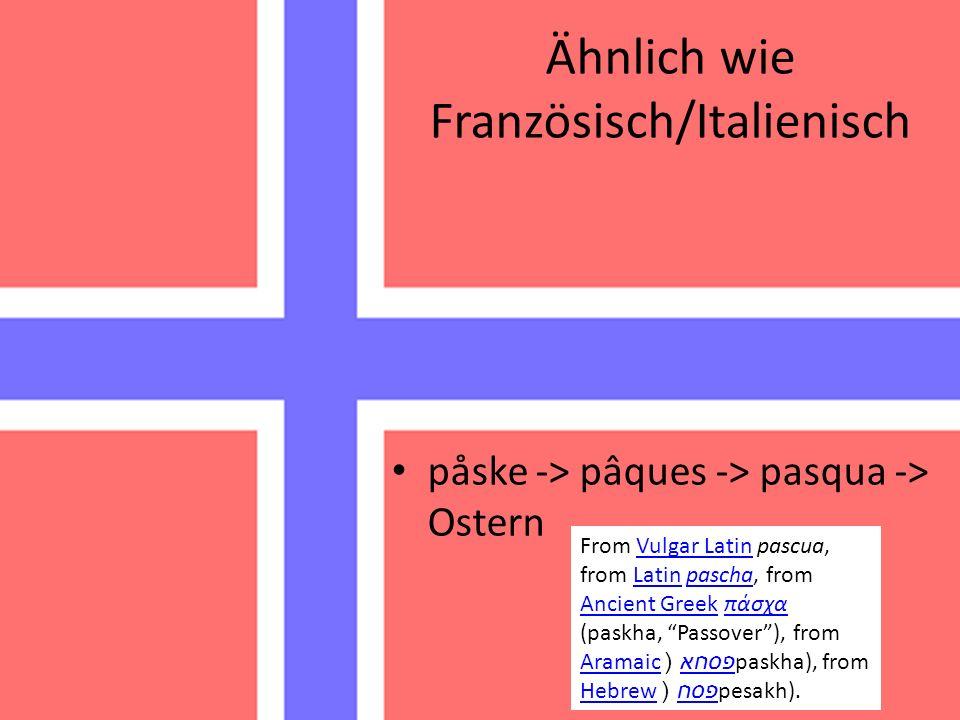Ähnlich wie Französisch/Italienisch påske -> pâques -> pasqua -> Ostern From Vulgar Latin pascua, from Latin pascha, from Ancient Greek πάσχα (paskha,