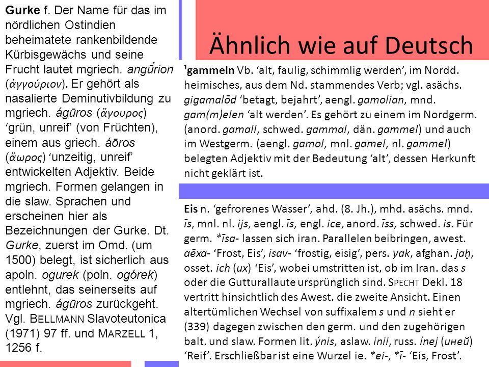 Ähnlich wie auf Deutsch agurk -> Gurke gammel -> alt is -> Eis Gurke f.