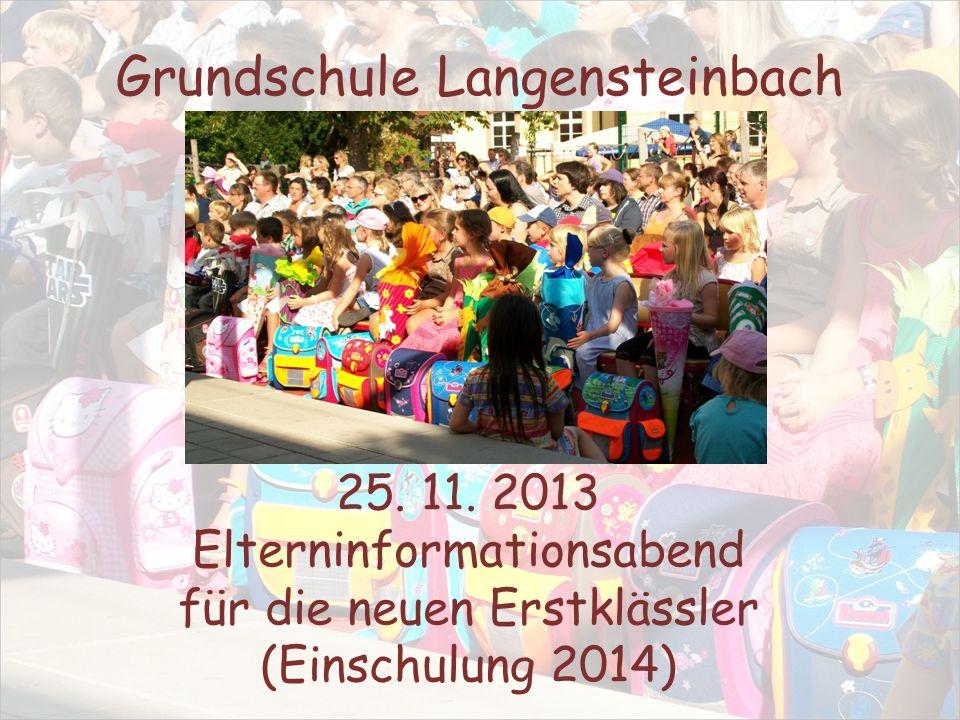 Grundschule Langensteinbach 25. 11. 2013 Elterninformationsabend für die neuen Erstklässler (Einschulung 2014)