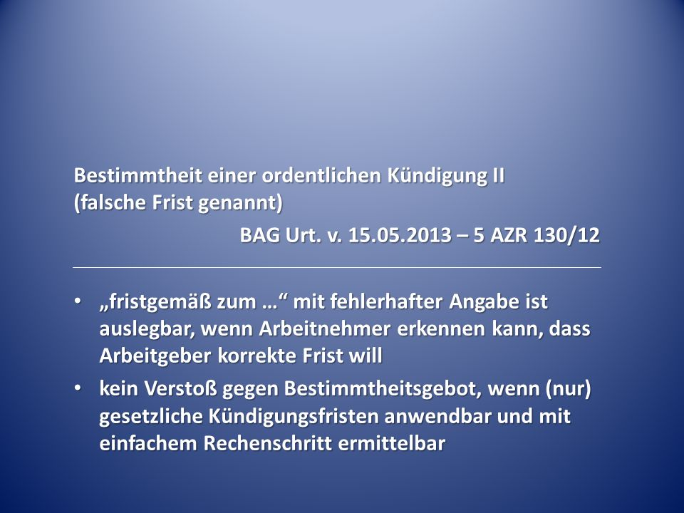 Bestimmtheit einer ordentlichen Kündigung II (falsche Frist genannt) BAG Urt.