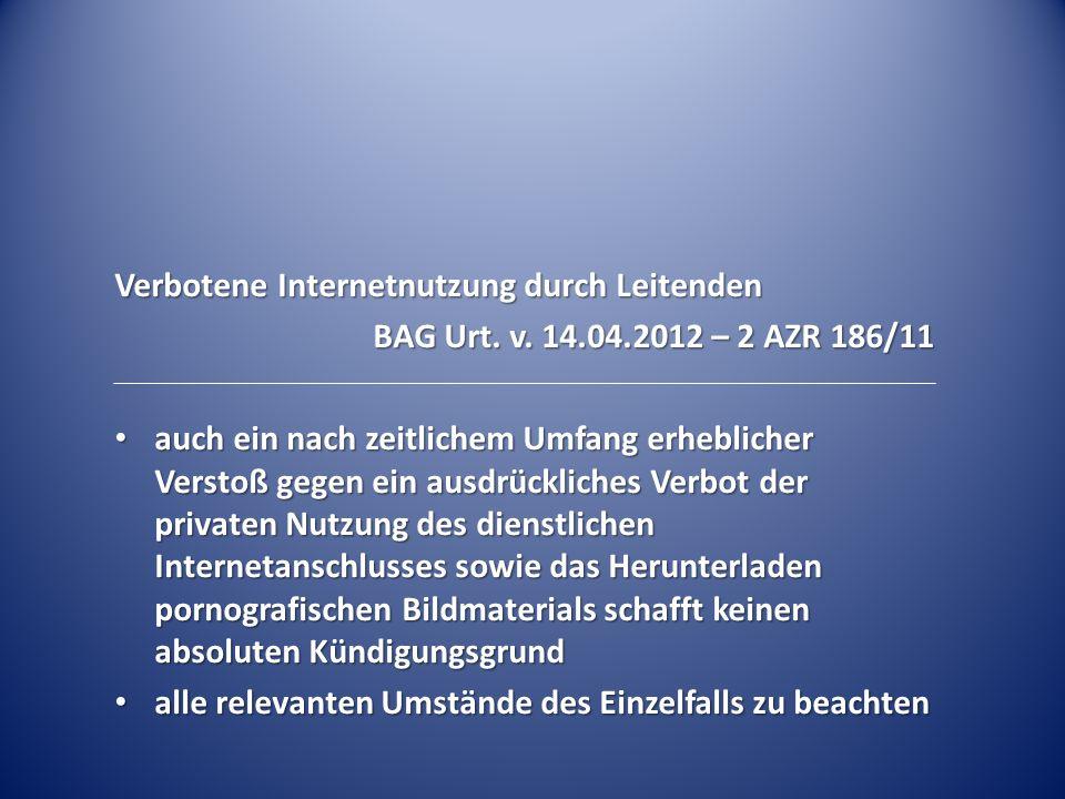 Verbotene Internetnutzung durch Leitenden BAG Urt.