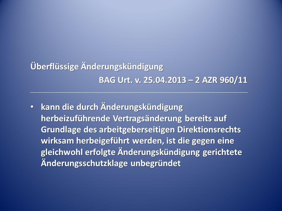 Überflüssige Änderungskündigung BAG Urt.v.