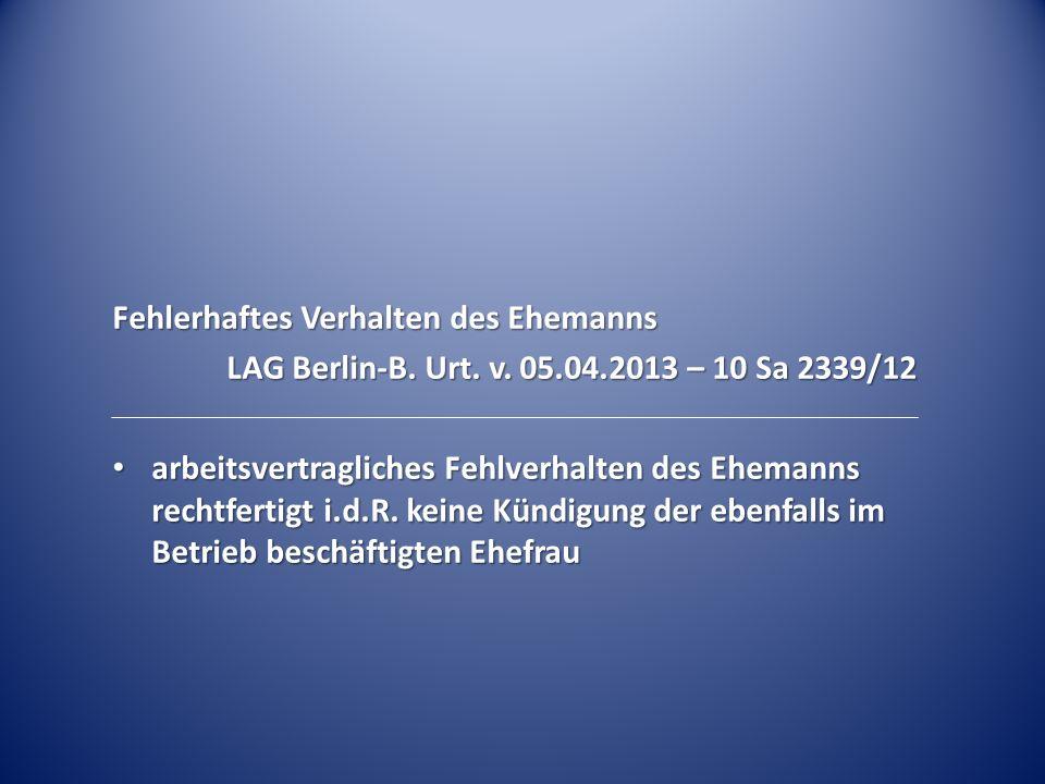 Fehlerhaftes Verhalten des Ehemanns LAG Berlin-B.Urt.