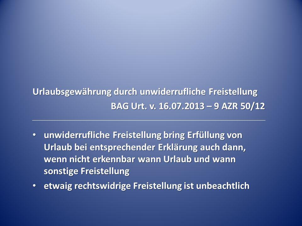 Urlaubsgewährung durch unwiderrufliche Freistellung BAG Urt.