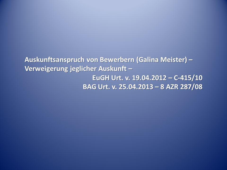 Auskunftsanspruch von Bewerbern (Galina Meister) – Verweigerung jeglicher Auskunft – EuGH Urt.