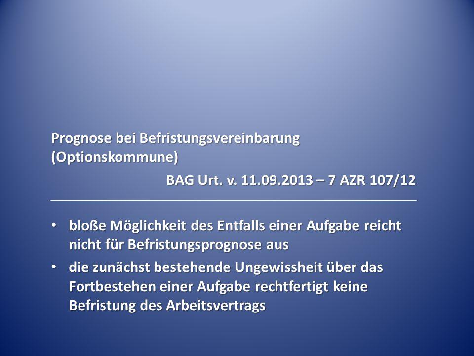 Prognose bei Befristungsvereinbarung (Optionskommune) BAG Urt.