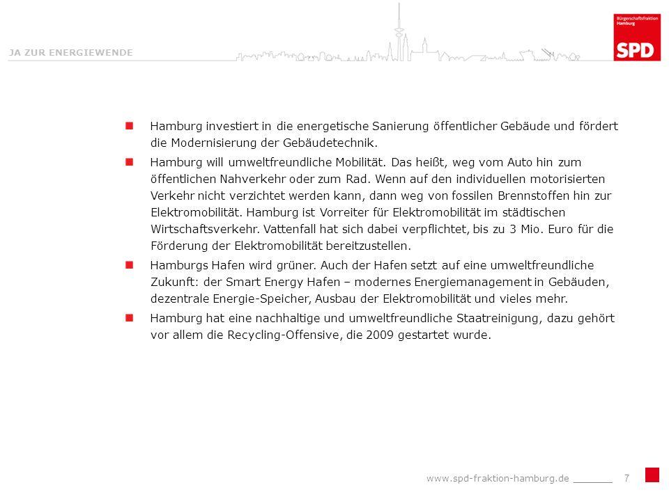 JA ZUR ENERGIEWENDE Hamburg investiert in die energetische Sanierung öffentlicher Gebäude und fördert die Modernisierung der Gebäudetechnik.