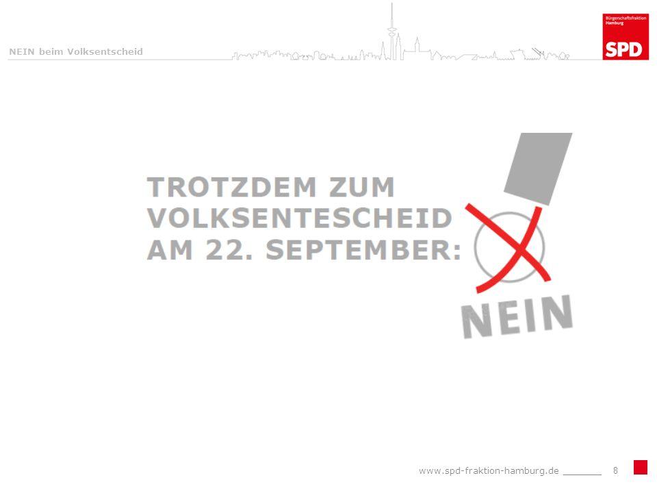 NEIN beim Volksentscheid www.spd-fraktion-hamburg.de _______8