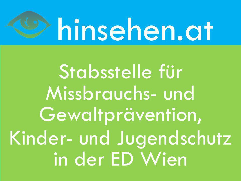 hinsehen.at Stabsstelle für Missbrauchs- und Gewaltprävention, Kinder- und Jugendschutz in der ED Wien