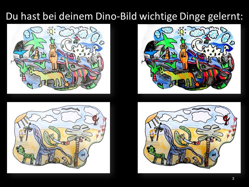 Du hast bei deinem Dino-Bild wichtige Dinge gelernt: 3