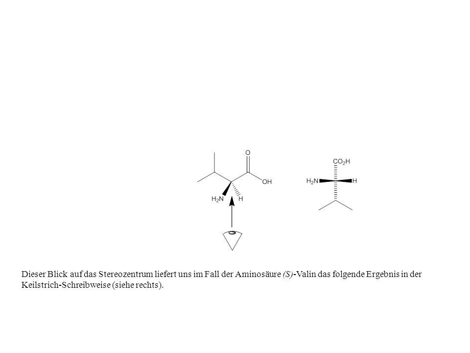 Dieser Blick auf das Stereozentrum liefert uns im Fall der Aminosäure (S)-Valin das folgende Ergebnis in der Keilstrich-Schreibweise (siehe rechts).