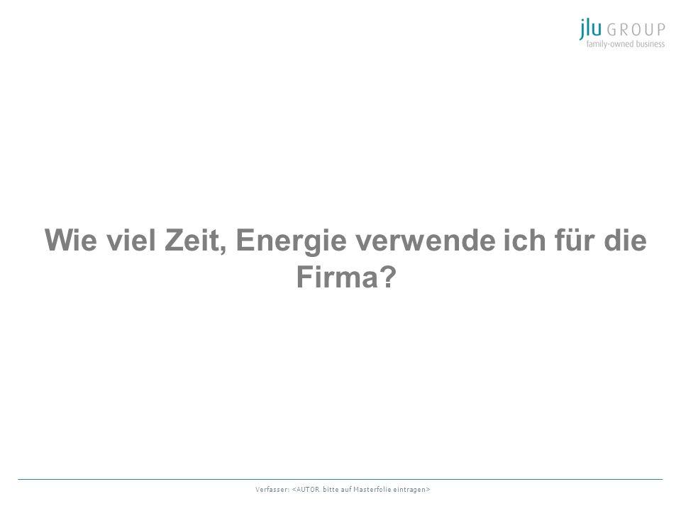 Verfasser: Wie viel Zeit, Energie verwende ich für die Firma?