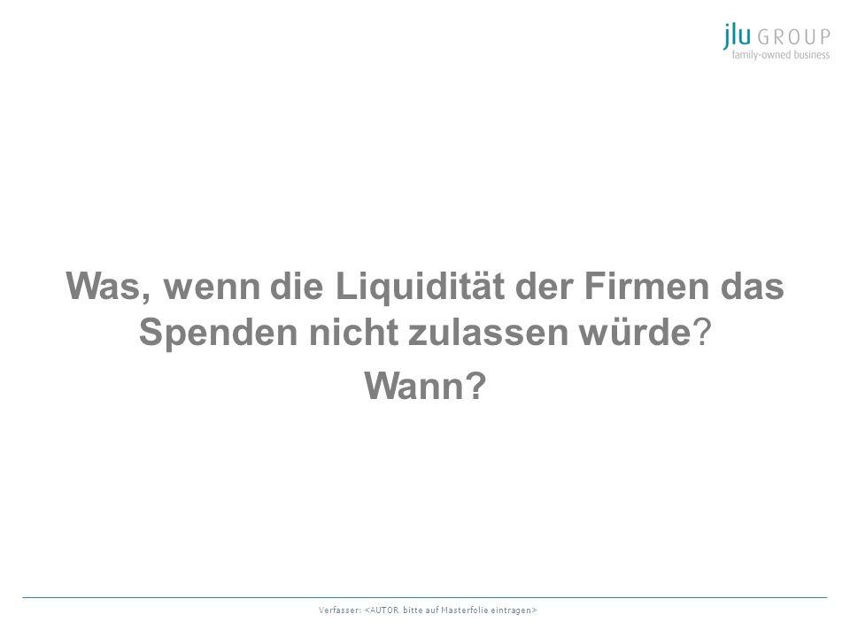 Verfasser: Was, wenn die Liquidität der Firmen das Spenden nicht zulassen würde? Wann?
