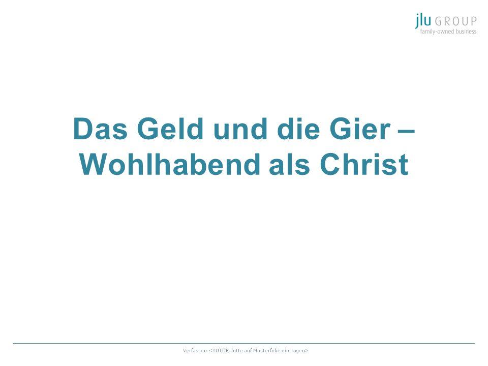 Verfasser: Das Geld und die Gier – Wohlhabend als Christ