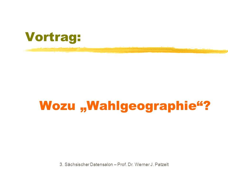 Vortrag: Wozu Wahlgeographie? 3. Sächsischer Datensalon – Prof. Dr. Werner J. Patzelt