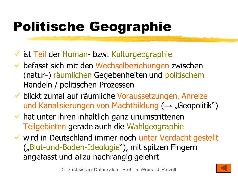 Politische Geographie ist Teil der Human- bzw. Kulturgeographie befasst sich mit den Wechselbeziehungen zwischen (natur-) räumlichen Gegebenheiten und