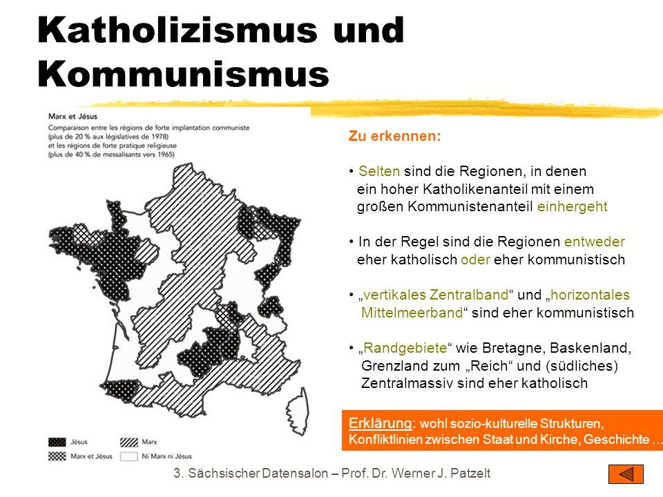 Katholizismus und Kommunismus 3. Sächsischer Datensalon – Prof. Dr. Werner J. Patzelt Zu erkennen: Selten sind die Regionen, in denen ein hoher Kathol