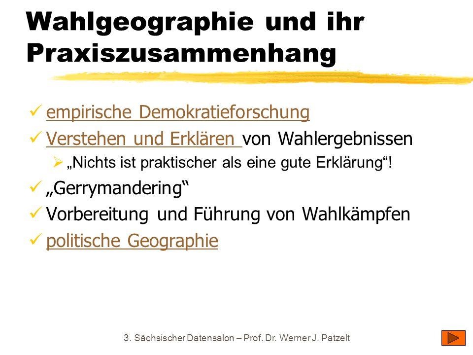 Wahlgeographie und ihr Praxiszusammenhang empirische Demokratieforschung Verstehen und Erklären von Wahlergebnissen Verstehen und Erklären Nichts ist